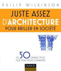 Livre Juste assez d'architecture pour briller en société
